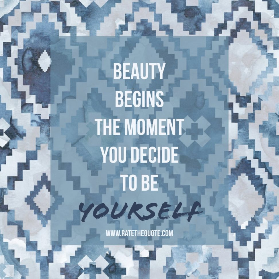 Quotes Beauty begins the moment you decide to be yourself