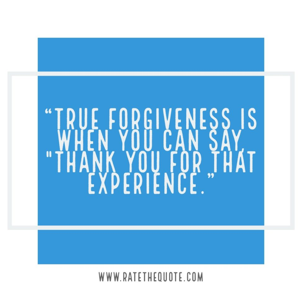 """""""True forgiveness is when you can say, """"Thank you for that experience."""" ― Oprah Winfrey"""