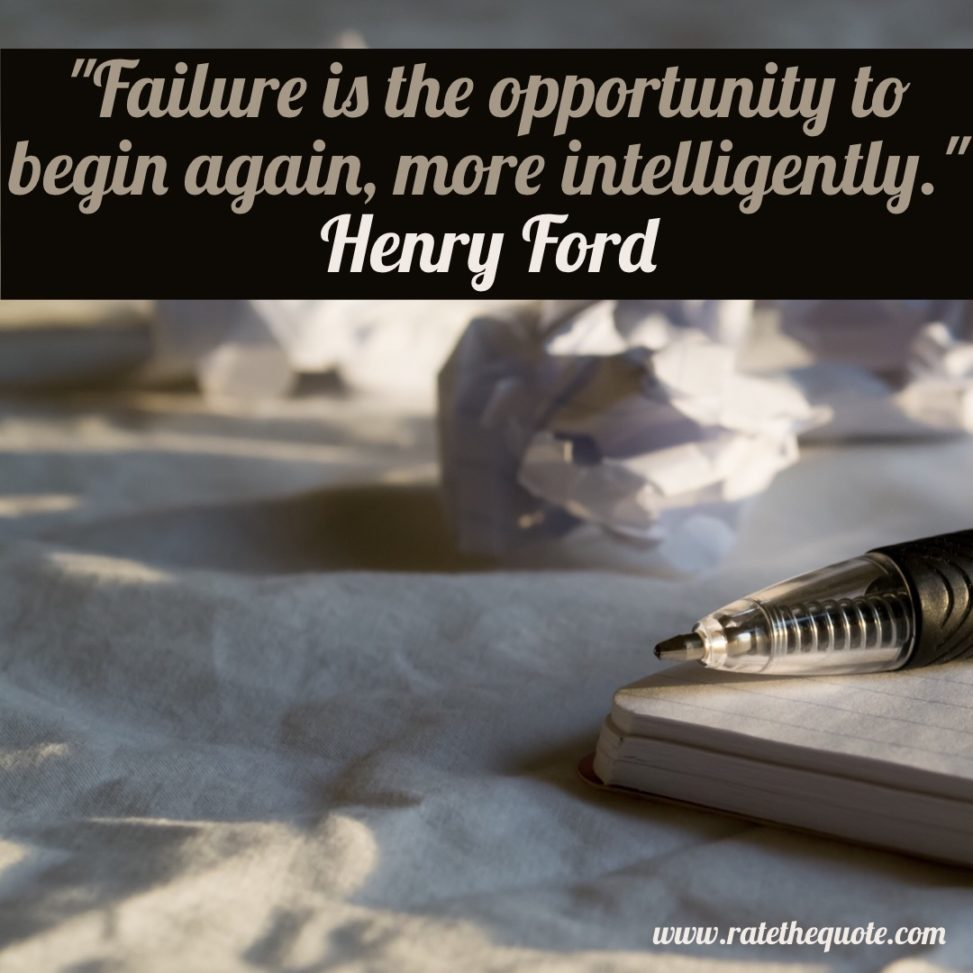 """""""Failure is the opportunity to begin again, more intelligently. Henry Ford"""