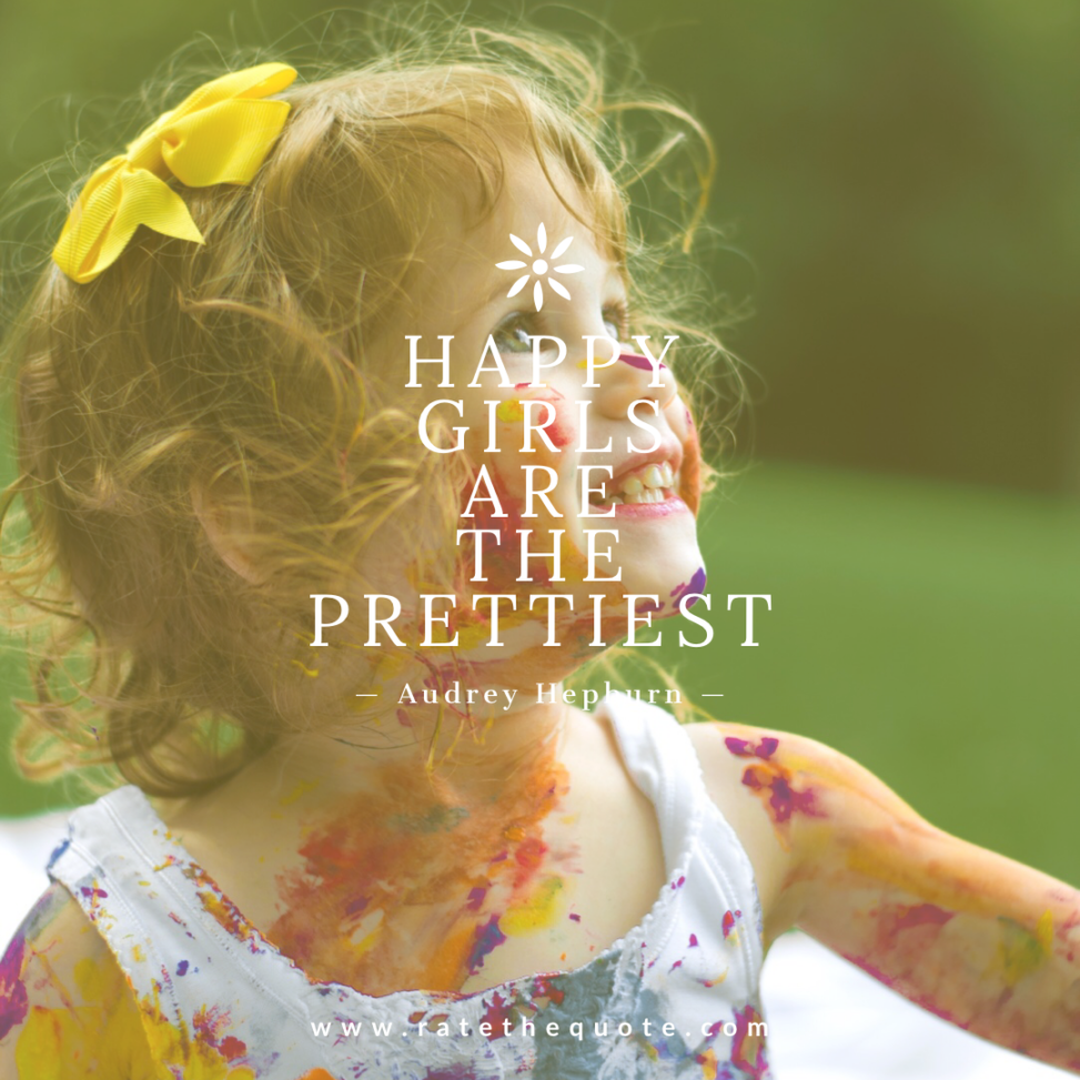 """Happy girls are the prettiest."" – Audrey Hepburn"